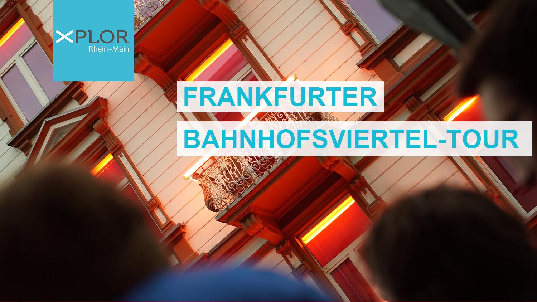 X-PLOR: Bahnhofsviertel Tour in Frankfurt